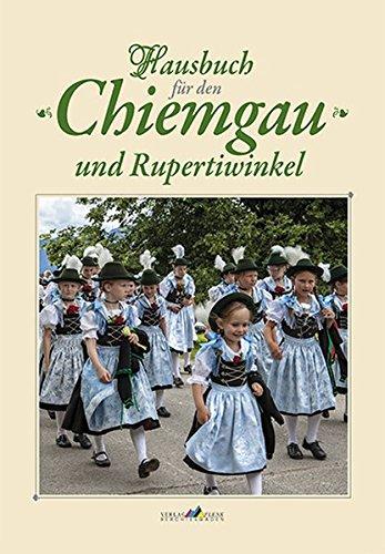 Hausbuch für den Chiemgau und Rupertiwinke,l Band (Trachten Der Europäischen Länder)