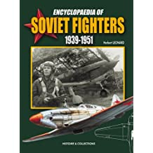 Encyclopaedia of Soviet Fighters 1939-1951: Histoire & Collections