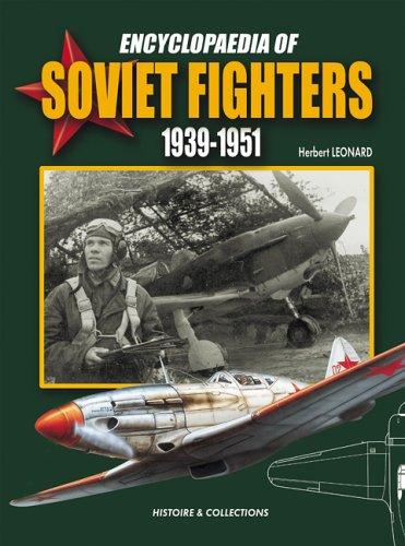 Encyclopaedia of Soviet Fighters 1939-1951 por Andre Jouineau