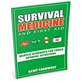 Survival Medicine & First Aid: Medical Handbook For Tough Survival Situations (English Edition)