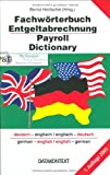 Fachwörterbuch Entgeltabrechnung - Payroll Dictionary: Deutsch-Englisch /Englisch-Deutsch