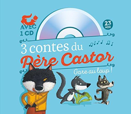 3 contes du Pre Castor Gare au loup ! : A pas de loup ; Le petit loup qui se prenait pour un grand ; Va-t'en, gros loup mchant ! (1CD audio)