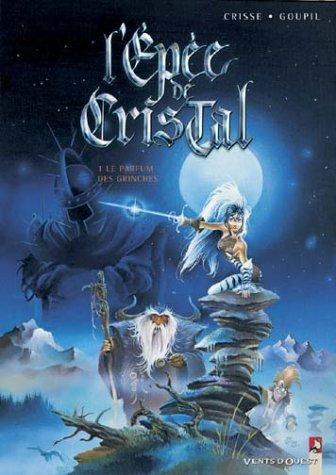 L'Épée de cristal, tome 1 : Le Parfum des grinches