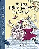 Der dicke König Matti und die Angst - Ute E. Mordhorst