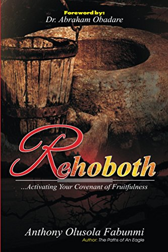 Rehoboth: ...Activating Your Covenant of Fruitfulness (English Edition)