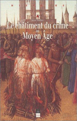 Le châtiment du crime au Moyen-Âge
