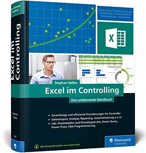 Excel im Controlling: Zuverlässige und erprobte Praxislösungen für Controller. Aktuell zu Excel 2019 und Office 365, auch für ältere Versionen geeignet (Pivot-tabellen Excel)