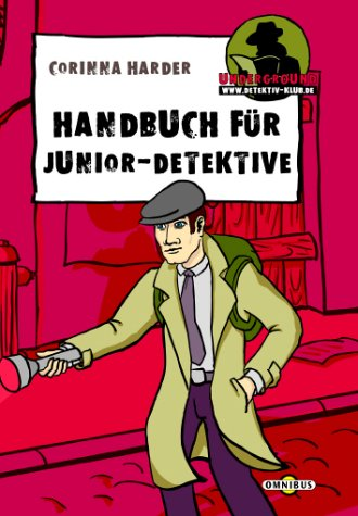 Handbuch für Junior-Detektive: Underground-Handbuch