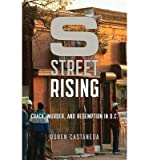 [(S Street Rising: Crack, Murder, and Redemption in D.C.)] [Author: Ruben Castaneda] published on (September, 2014)