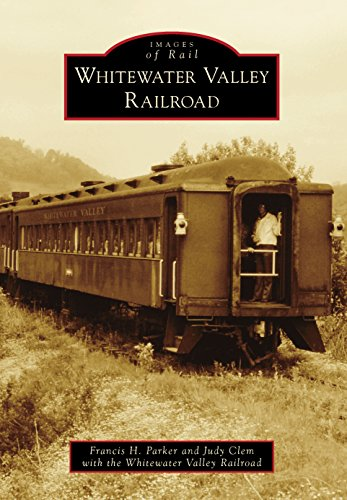 Whitewater Valley Railroad (Images of Rail) (English Edition)