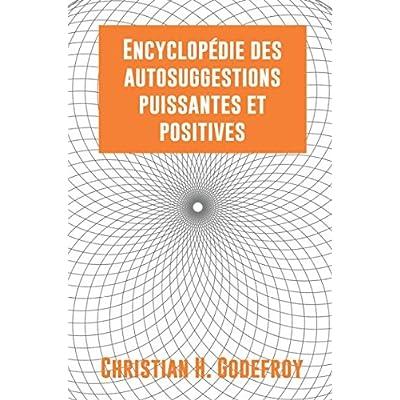 L'encyclopédie des autosuggestion puissantes et positives