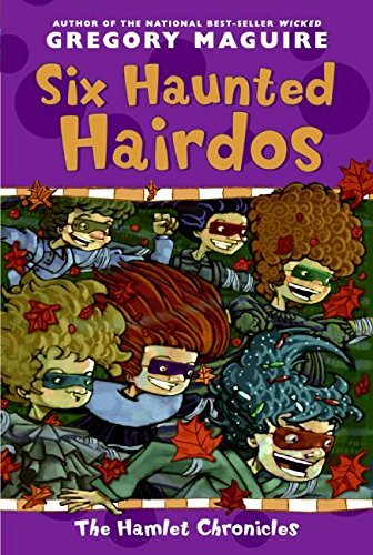 Six Haunted Hairdos (Hamlet Chronicles)