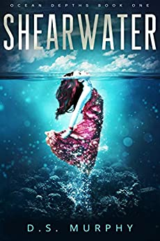 Shearwater: A mermaid romance (part one) (English Edition) di [Murphy, D.S.]