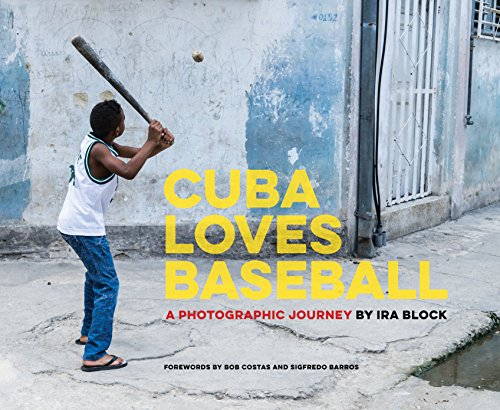 Cuba Loves Baseball: A Photographic Journey (English Edition) por Ira Block