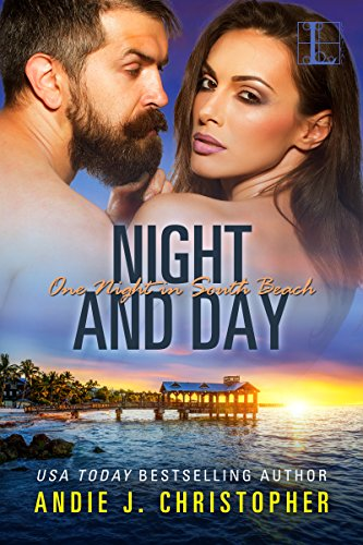 Night and Day (One Night in South Beach) by [Christopher, Andie J.]