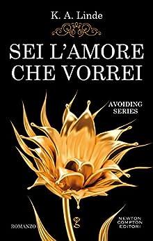 Sei l'amore che vorrei (Avoiding Series Vol. 5) di [Linde, K.A.]