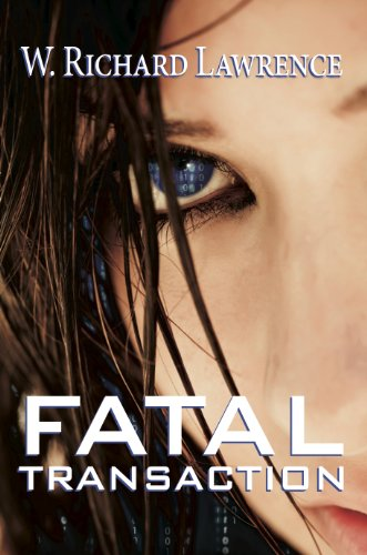 Fatal Transaction (English Edition) eBook: W. Richard Lawrence: Amazon.es: Tienda Kindle