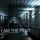 Songtexte von I Am The Pilot - Crashing Into Consciousness