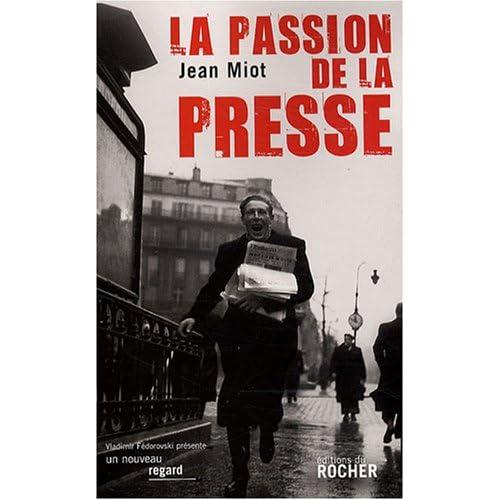 La passion de la presse