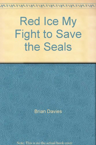 red-ice-my-fight-to-save-the-seals