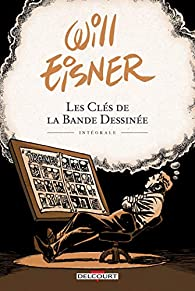 Les Clés de la bande dessinée - Intégrale par Will Eisner
