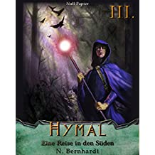 Der Hexer von Hymal, Buch III: Eine Reise in den Süden: Fantasy Made in Germany