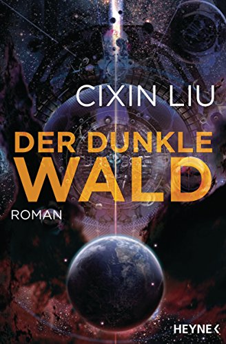 Der dunkle Wald: Roman (The Three Body Problem 2) (German Edition)