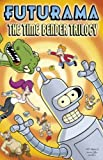 "Futurama: The Time-Bender Trilogy: A ""Futurama"" Graphic Novel (""Futurama"" S)"
