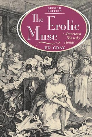 The Erotic Muse: American Bawdy Songs (Music in American Life)