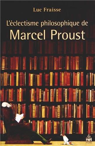 L'éclectisme philosophique de Marcel Proust