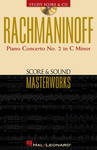 Rachmaninoff: Piano Concerto No. 2 in C Minor Op. 18 [With CD] (Score & Sound Masterworks)