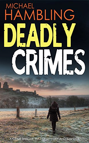 DEADLY CRIMES a crime thriller full of mystery and suspense by [HAMBLING, MICHAEL]
