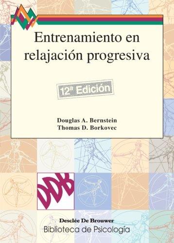 Entrenamiento En Relajación Progresiva-Fresado (Biblioteca de Psicología) por Bernstein