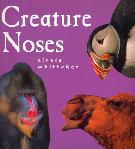Creature Noses (Creature Features, Band 1) Creature Feature-band