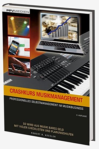 Crashkurs Musikmanagement: Professionelles Selbstmanagement im Musikbusiness
