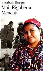 Moi, Rigoberta Menchú - Une vie et une voix, la révolution au Guatemala d'Elisabeth Burgos