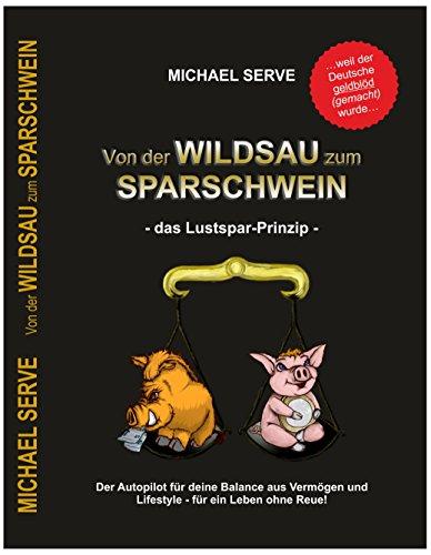 von der Wildsau zum Sparschwein - das Lustspar-Prinzip -