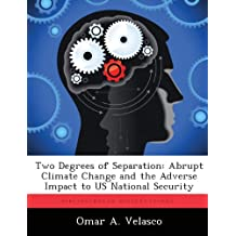 Two Degrees of Separation: Abrupt Climate Change and the Adverse Impact to US National Security
