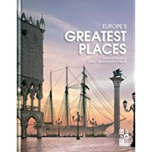 Europe's Greatest Places: The Most Amazing Travel Destinations (Monaco Books - Fascinating Cities)