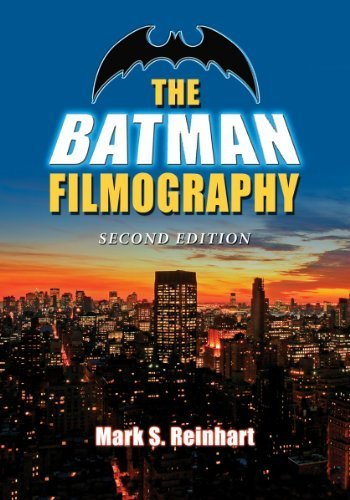 The Batman Filmography 2nd edition by Mark S. Reinhart (2013) Paperback
