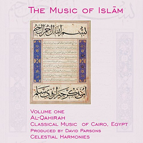 The Music of Islam, Vol. 1: Al-Qahirah, Classical Music of Cairo, Egypt by Various Artists (2017-07-10)