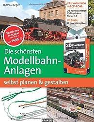 Die schönsten Modellbahn-Anlagen selbst planen und gestalten (Inklusive Vollversion 3D Eisenbahnplaner auf CD-ROM