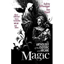 Magic: An Anthology of the Esoteric and Arcane by Audrey Niffenegger (2012-11-06)