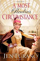 A Most Peculiar Circumstance by Jen Turano (2013-06-01)