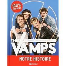 The Vamps - Notre histoire