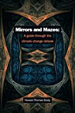 Mirrors and Mazes: a guide through the climate debate (English Edition)