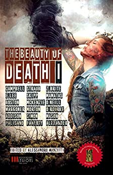 THE BEAUTY OF DEATH - Vol.1: The Gargantuan Book of Horror Tales (English Edition) di [Straub, Peter, Campbell, Ramsey, Skipp, John, Lee, Edward, Z. Brite, Poppy, Mamatas, Nick, Waggoner, Tim, Morton, Lisa, Addison, Linda]
