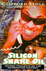 Silicon Snake Oil by Clifford Stoll (1996-04-12)