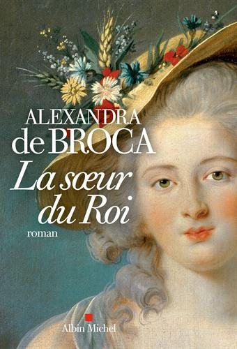 [La] Soeur du roi : roman
