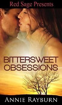 Bittersweet Obsessions (English Edition) von [Rayburn, Annie]
